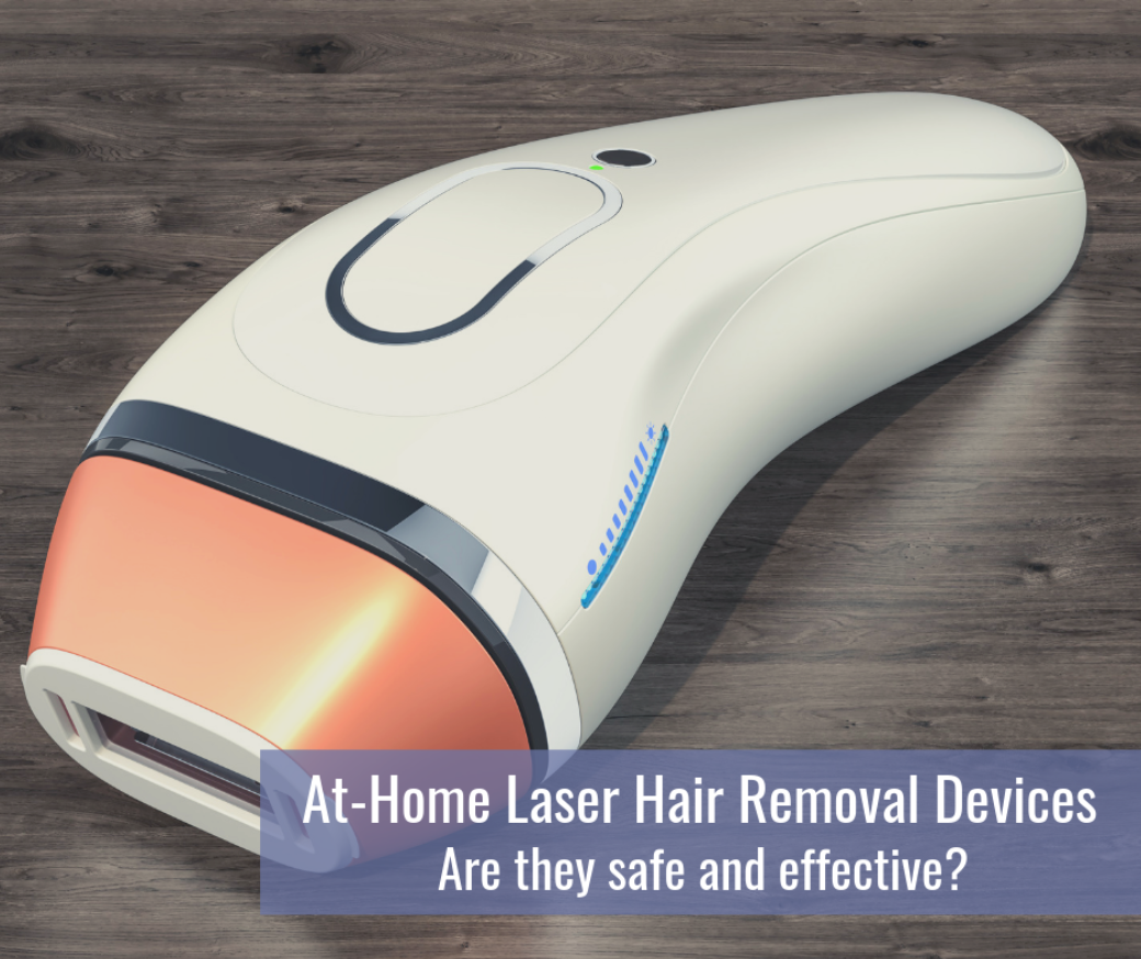 At Home Laser Hair Removal Devices. Are they safe and effective?